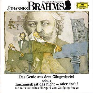 Johannes Brahms. Das Genie aus dem Gängeviertel. CD