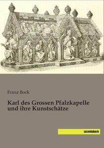Karl des Grossen Pfalzkapelle und ihre Kunstschätze