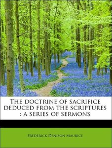 The doctrine of sacrifice deduced from the scriptures : a series