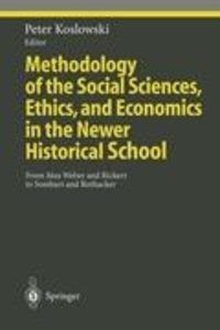 Methodology of the Social Sciences, Ethics, and Economics in the
