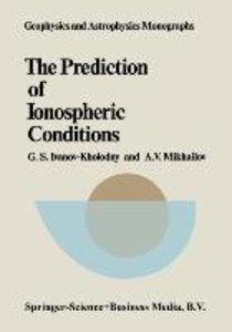 The Prediction of Ionospheric Conditions