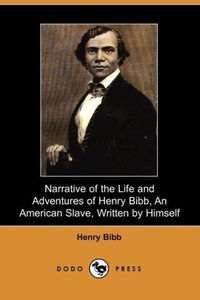 Narrative of the Life and Adventures of Henry Bibb, an American