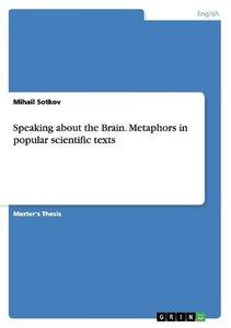 Speaking about the Brain. Metaphors in popular scientific texts