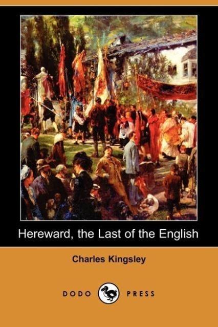Hereward, the Last of the English (Dodo Press) - zum Schließen ins Bild klicken