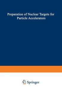 Preparation of Nuclear Targets for Particle Accelerators