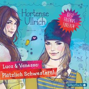H.Ullrich: Luca & Vanessa-Plötzlich Schwestern
