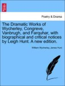 The Dramatic Works of Wycherley, Congreve, Vanbrugh, and Farquha