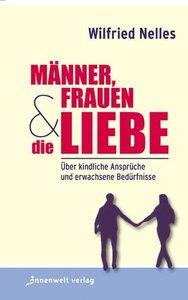 Nelles, W: Männer, Frauen und die Liebe