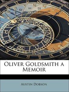 Oliver Goldsmith a Memoir