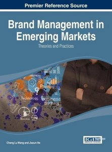 Brand Management in Emerging Markets: Theories and Practices