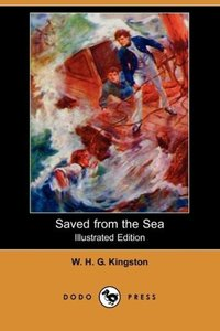 Saved from the Sea (Illustrated Edition) (Dodo Press)
