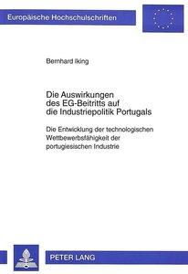 Die Auswirkungen des EG-Beitritts auf die Industriepolitik Portu