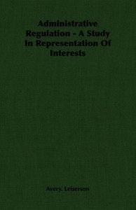 Administrative Regulation - A Study In Representation Of Interes
