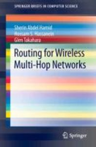 Routing for Wireless Multi-Hop Networks