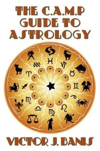 The C.A.M.P. Guide to Astrology