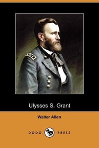 Ulysses S. Grant (Dodo Press)