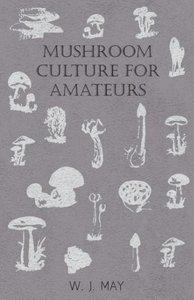 Mushroom Culture for Amateurs
