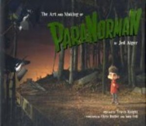 The Art and Making of ParaNorman