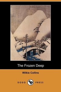 The Frozen Deep (Dodo Press)