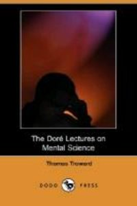 The Dore Lectures on Mental Science (Dodo Press)