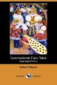 Czechoslovak Fairy Tales (Illustrated Edition) (Dodo Press)