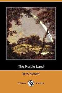 The Purple Land (Dodo Press)