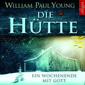 William P.Young: Die Hütte