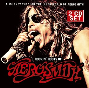 Rockin'Roots of Aerosmith
