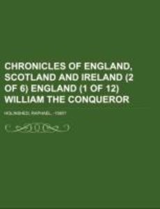 Chronicles of England, Scotland and Ireland (2 of 6) England (1