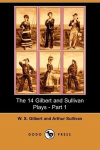 The 14 Gilbert and Sullivan Plays, Part 1