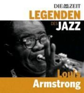 DIE ZEIT-Edition-Legenden d.Jazz: Louis Armstrong