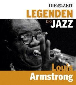 DIE ZEIT-Edition-Legenden d.Jazz: Louis Armstrong