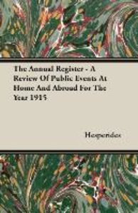 The Annual Register - A Review Of Public Events At Home And Abro