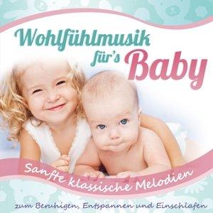 Wohlfühlmusik für's Baby-sanfte klassische Melod