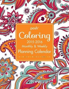 Posh Coloring Monthly & Weekly Planning Calendar 2015/2016
