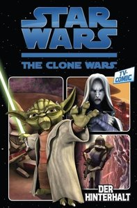 Star Wars TV-Comic: The Clone Wars 01: Der Hinterhalt