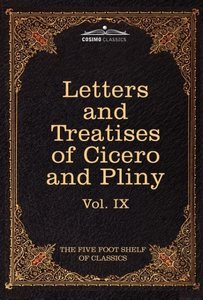 Letters of Marcus Tullius Cicero with His Treatises on Friendshi