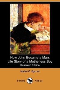 How John Became a Man