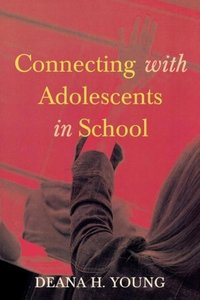 Connecting with Adolescents in School