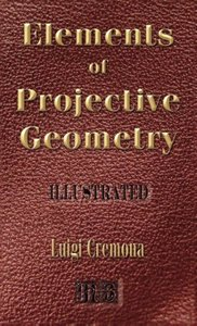 Elements of Projective Geometry - Third Edition - Illustrated