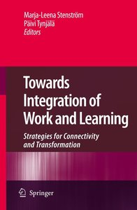 Towards Integration of Work and Learning