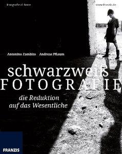 schwarzweiß FOTOGRAFIE - Die Reduktion auf das Wesentliche