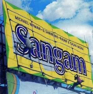 Sangam-Michael Nyman meets Indian Masters