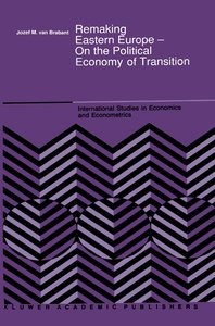 Remaking Eastern Europe - On the Political Economy of Transition