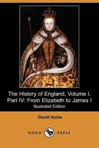 The History of England, Volume I, Part IV