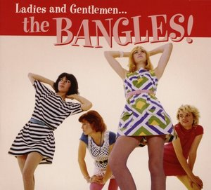 Ladies And Gentlemen:The Bangles!