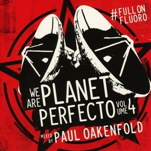 We Are Planet Perfecto Vol.4-Full On Fluoro