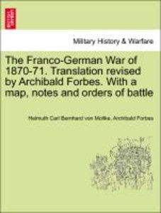 The Franco-German War of 1870-71. Translation revised by Archiba