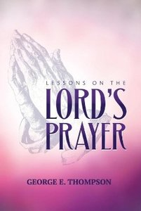Lessons on the Lord's Prayer