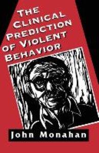 Clinical Prediction of Violent Behavior